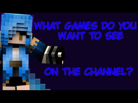 What Games Do You Want To See On The Channel