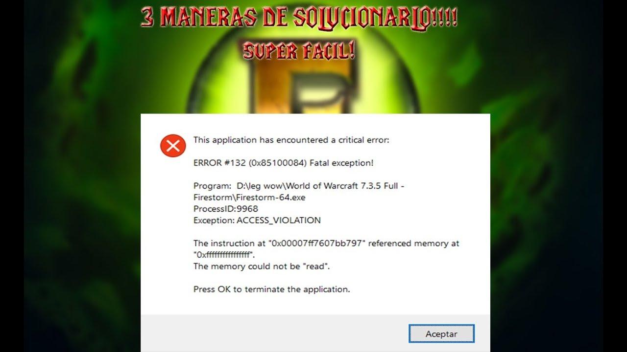 Como SOLUCIONAR ( ERROR #132 (0x85100084) Fatal exception! ) en WOW  FIRESTORM