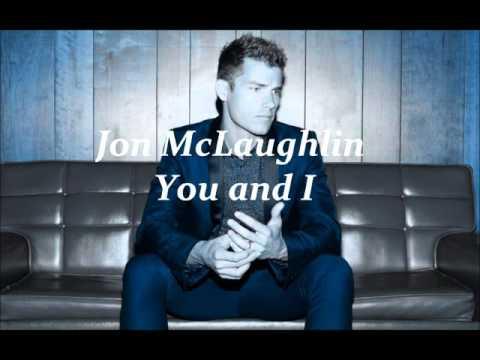 YOU AND I - JON MCLAUGHLIN