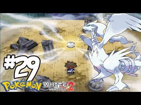 Pokemon White 2 #29 จับ เรชิรัม โปเกม่อนในตำนาน Reshiram