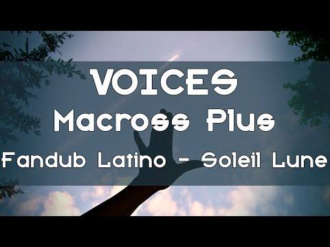Voices (Macross Plus) -Fandub Latino- Soleil Lune