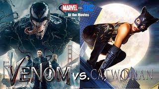 Venom Vs. Catwoman - Marvel Vs. DC At The Movies