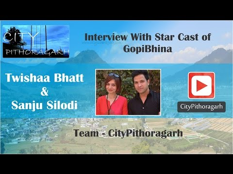 Interview with Star cast of Uttarakhandi Movie Gopibhina - Twishaa Bhatt & Sanju Silodi