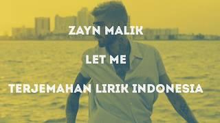 "ZAYN MALIK ""LET ME"" (Terjemahan Lirik Indonesia)"