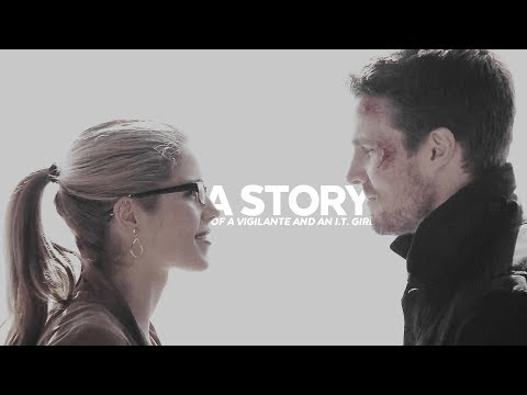 A Story Of A Vigilante And An I.t. Girl | Oliver/felicity
