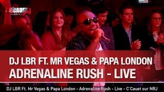 DJ LBR Ft. Mr Vegas & Papa London - Adrenaline Rush - Live - C'Cauet sur NRJ - C'Cauet sur NRJ