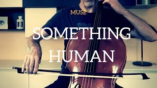 Muse - Something human for cello and piano (COVER)