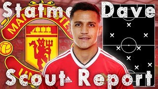 WHERE ALEXIS SANCHEZ WILL PLAY FOR MANCHESTER UNITED | SCOUT REPORT