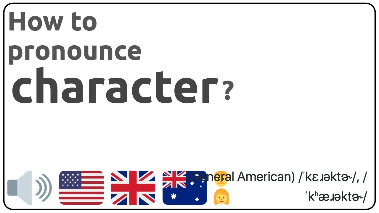 How to pronounce character in english? 🇺🇸 🇬🇧 🇦🇺 Pronunciation of  character and examples of character