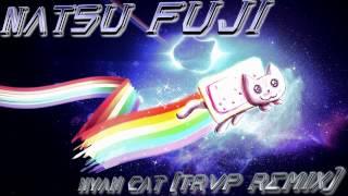 Natsu Fuji - Nyan Cat (Trap Remix)