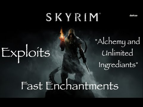"Skyrim - Exploits - ""Alchemy and Unlimited Ingredients"""