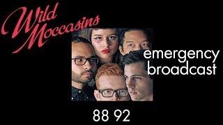 Wild Moccasins - Emergency Broadcast [Audio Stream]