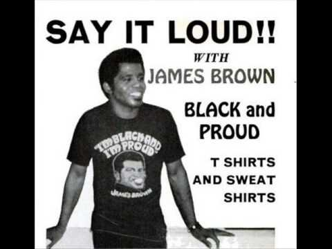 Say It Loud, I'm Black & I'm Proud-James Brown