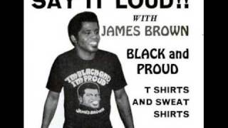 Say It Loud I M Black I M Proud James Brown