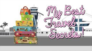 My Best Travel Secrets | Chloe Lukasiak