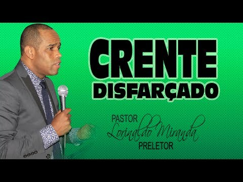 Lorinaldo Miranda - CRENTE DISFARÇADO