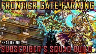 Frontier Gate Farming! Featuring Subscriber's Squad Build