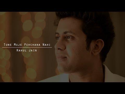 Tune Muje Pehchana Nahi - Unplugged Cover | Rahul Jain