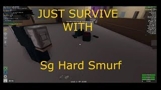 PLAYING JUST SURVIVE ON ROBLOX ~ WITH Sg Hard Smurf! WE GOT WRECKED! ON XBOX ONE