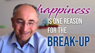Happiness Is One Reason For The Break Up !