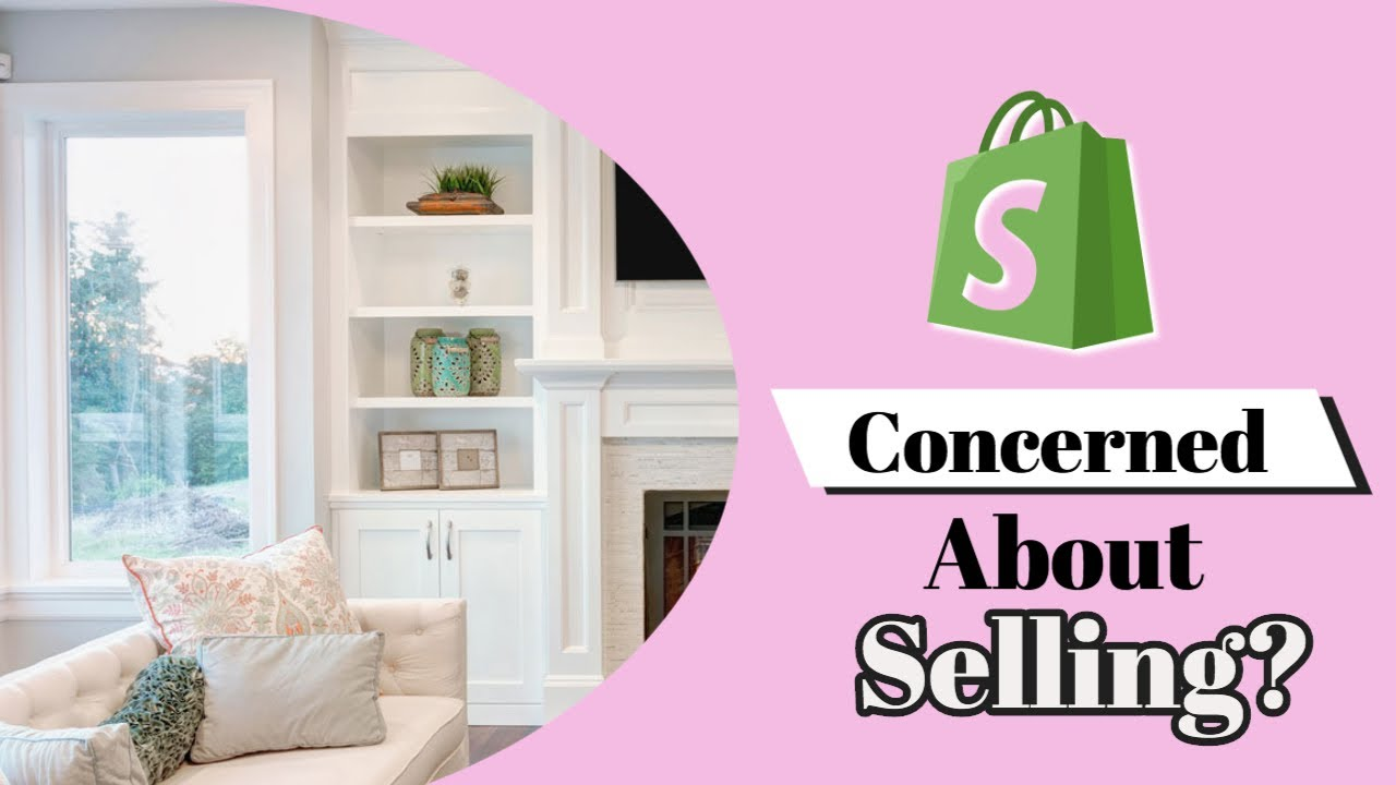 Concerned About Selling?