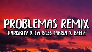 Parisboy x La Ross Maria x Beele - Problemas Remix (Letra/Lyrics)