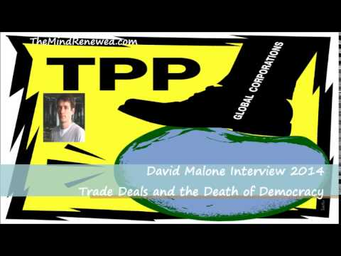 David Malone Interview 2014 : Trade Deals and the Death of Democracy