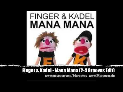 Finger & Kadel - Mana Mana (2-4 Grooves Remix Edit)