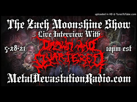 Drawn And Quartered - Interview 2021 - The Zach Moonshine Show