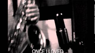 ONCE I LOVED - Tom Jobim - SAX