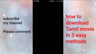 How to download Tamil movie easy 3 methods.
