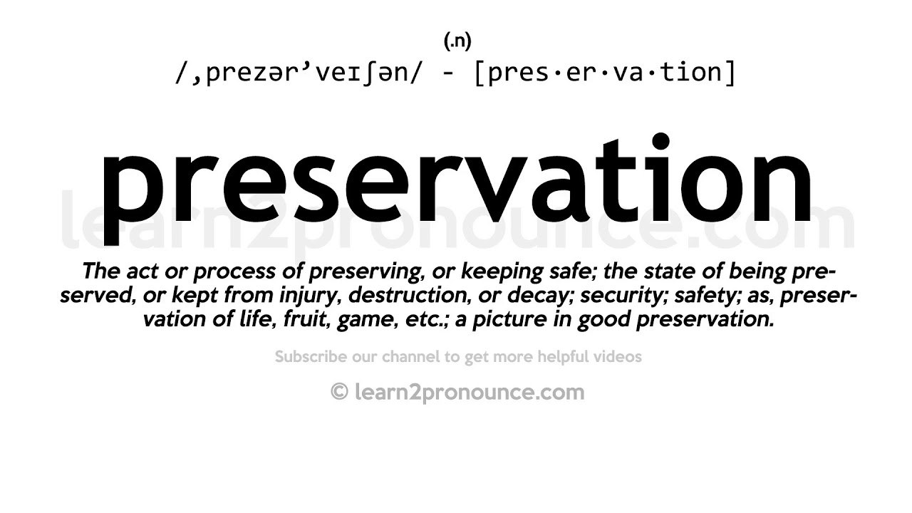 How to pronounce Preservation  English pronunciation