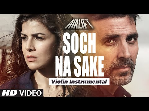'SOCH NA SAKE' Instrumental Song (Violin)...