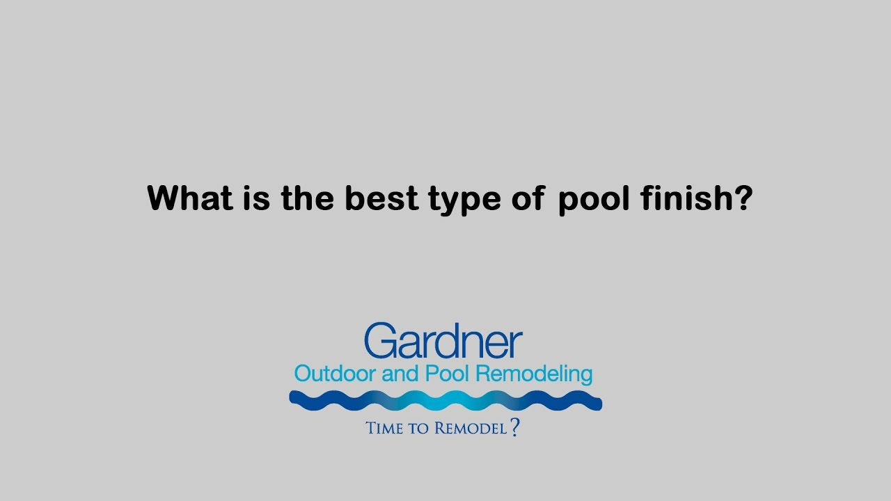 What is the best type of pool finish youtube for Best type of pool