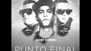 Punto Y Final - Danny Romero feat. Saga y Sonyc (XOOCHE GM EDIT)