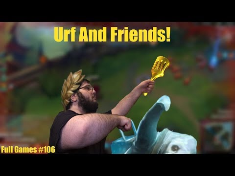 Urf and Friends! - Full Games #106