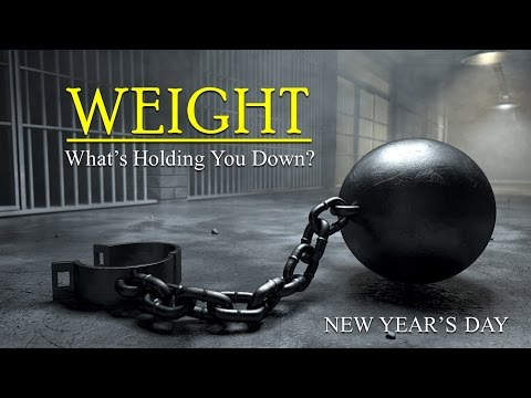 WEIGHT - WHATS HOLDING YOU DOWN?    JD Davis    2017_0101