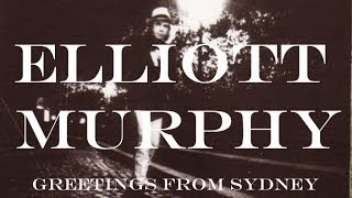 Elliott Murphy - Greetings From Sydney