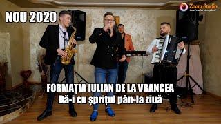 Descarca FORMATIA IULIAN DE LA VRANCEA - DA-I CU SPRITUL PAN-LA ZIUA (NOU 2020 LIVE)