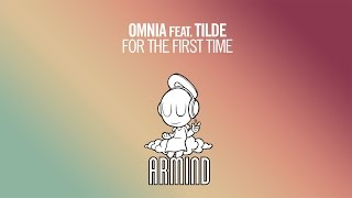 Omnia feat. Tilde - For The First Time (Original Mix)