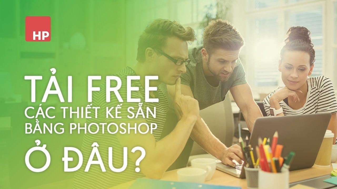 📷 Tải file thiết kế sẵn bằng Photoshop ở đâu?   #HPphotoshop