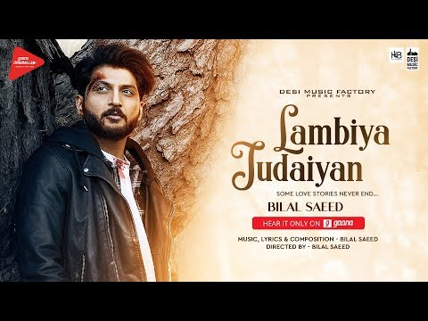 Lambiya Judaiyan ( Full Video ) | Bilal Saeed| Desi Music Factory | Latest Song 2018