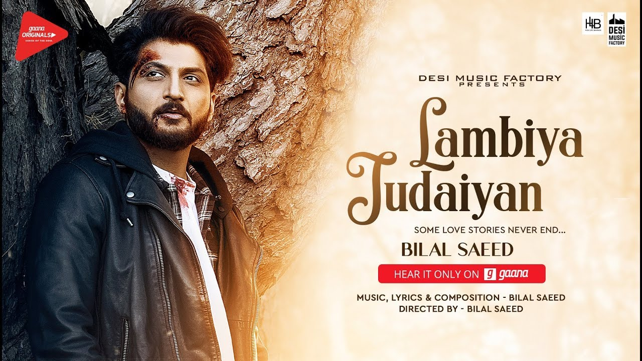Lambiya Judaiyan ( Full Video ) | Bilal Saeed | Latest Song 2018