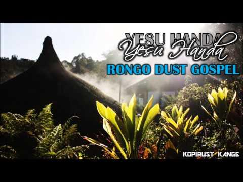 Yesu Handa - Rongo Dust Gospel