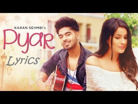 Pyar Lyrics Karan Sehmbi Full VIDEO SONG With Lyrics | Latest Punjabi Songs 2017
