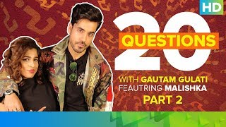 20 Questions with Gautam Gulati - Part 02 ft. Malishka | Operation Cobra