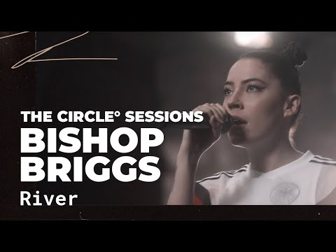 Bishop Briggs - River | ⭕ THE CIRCLE #4 | OFFSHORE Live Sess