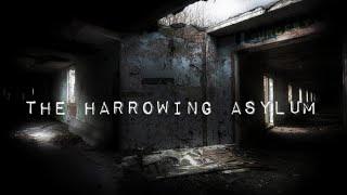 The Harrowing Mental Asylum   We Captured SOMETHING On Camera