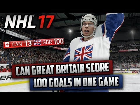 Can Great Britain Score 100 Goals in One Game? (NHL 17 Challenge)
