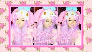 How To Wear A Wig With Long Hair